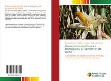 Обложка Características físicas e fisiológicas de sementes de milho
