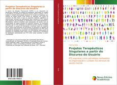 Buchcover von Projetos Terapêuticos Singulares a partir do Discurso do Usuário