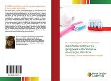 Capa do livro de Incidência de fissuras gengivais associadas à escovação dentária
