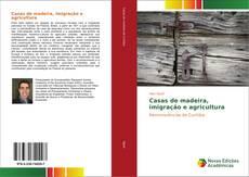 Capa do livro de Casas de madeira, imigração e agricultura