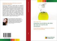 Capa do livro de Hidrólise enzimática de óleo de soja em banho de ultrassom