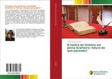 Capa do livro de O teatro da história em Jaime Gralheiro: futuro de que passado?