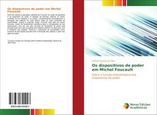 Bookcover of Os dispositivos de poder em Michel Foucault
