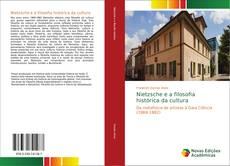 Bookcover of Nietzsche e a filosofia histórica da cultura