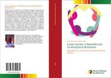 Bookcover of Lutas Sociais e Resistências na Amazônia Brasileira