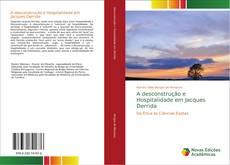Bookcover of A desconstrução e Hospitalidade em Jacques Derrida