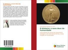 Capa do livro de O dinheiro: o novo deus da humanidade