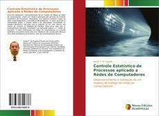 Bookcover of Controle Estatístico de Processos aplicado a Redes de Computadores