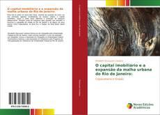 Bookcover of O capital imobiliário e a expansão da malha urbana do Rio de Janeiro: