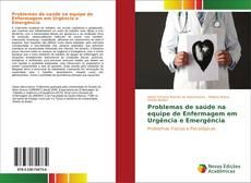 Bookcover of Problemas de saúde na equipe de Enfermagem em Urgência e Emergência