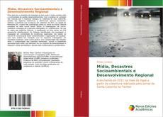 Capa do livro de Mídia, Desastres Socioambientais e Desenvolvimento Regional