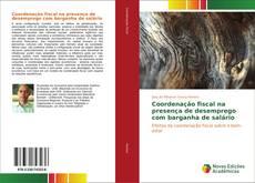 Capa do livro de Coordenação fiscal na presença de desemprego com barganha de salário