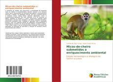 Bookcover of Micos-de-cheiro submetidos a enriquecimento ambiental