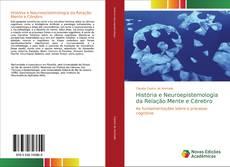 Bookcover of História e Neuroepistemologia da Relação Mente e Cérebro