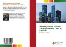 Bookcover of O Planejamento Urbano e a Efetividade dos Direitos a cidade