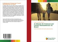 Обложка A Adoção de Crianças por Casais Homoafetivos no Brasil