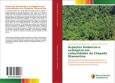 Aspectos botânicos e ecológicos em comunidades da Chapada Diamantina的封面