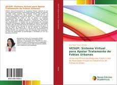 Bookcover of VESUP: Sistema Virtual para Apoiar Tratamento de Fobias Urbanas