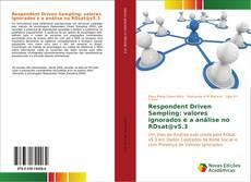 Bookcover of Respondent Driven Sampling: valores ignorados e a análise no RDsat@v5.3