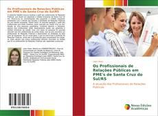 Os Profissionais de Relações Públicas em PME's de Santa Cruz do Sul/RS kitap kapağı