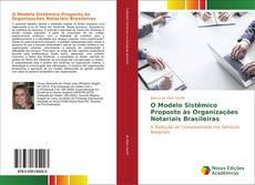 Обложка O Modelo Sistêmico Proposto às Organizações Notariais Brasileiras