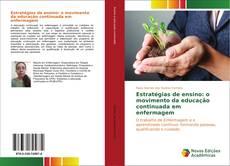 Bookcover of Estratégias de ensino: o movimento da educação continuada em enfermagem