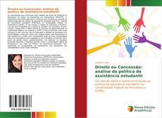 Bookcover of Direito ou Concessão: análise da política de assistência estudantil