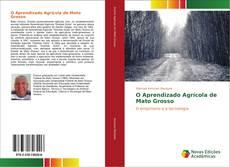Bookcover of O Aprendizado Agrícola de Mato Grosso