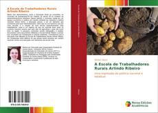 Capa do livro de A Escola de Trabalhadores Rurais Arlindo Ribeiro