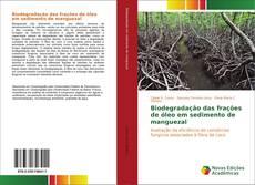 Biodegradação das frações de óleo em sedimento de manguezal的封面