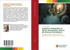 Bookcover of Logística Integrada no Setor Automotivo: Busca da Aliança Estratégica