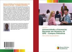 Bookcover of Universidade e Formação Docente em História na UPE - Campus Petrolina
