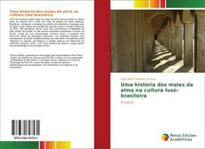 Bookcover of Uma história dos males da alma na cultura luso-brasileira