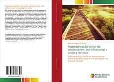 Representação social de adolescente: ato infracional e projeto de vida kitap kapağı