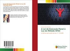 Обложка A Lei de Execução Penal à Luz do Método APAC
