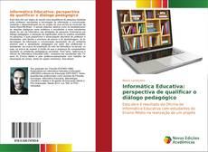 Capa do livro de Informática Educativa: perspectiva de qualificar o diálogo pedagógico