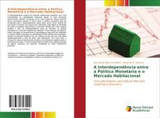 Capa do livro de A Interdependência entre a Política Monetária e o Mercado Habitacional