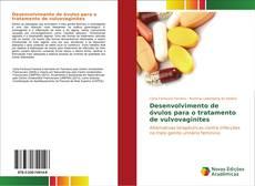 Desenvolvimento de óvulos para o tratamento de vulvovaginites的封面