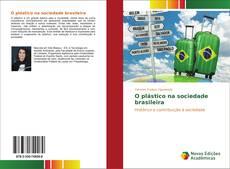 O plástico na sociedade brasileira kitap kapağı