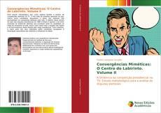 Couverture de Convergências Miméticas: O Centro do Labirinto. Volume II