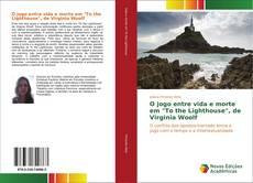 """Capa do livro de O jogo entre vida e morte em """"To the Lighthouse"""", de Virginia Woolf"""