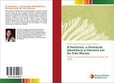 Buchcover von O feminino, a formação identitária e literária em As Três Marias