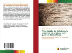 Couverture de Valorização de defeitos da madeira na produção de painéis decorativos