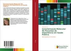 Borítókép a  Caracterização Molecular De Parasitas de Importância em Saúde Pública - hoz