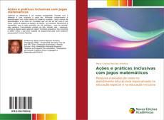 Portada del libro de Ações e práticas inclusivas com jogos matemáticos