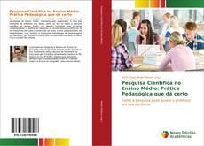Capa do livro de Pesquisa Científica no Ensino Médio: Prática Pedagógica que dá certo