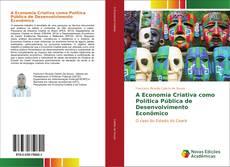 Capa do livro de A Economia Criativa como Política Pública de Desenvolvimento Econômico