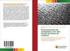 Processamento de compósitos com alta fração de fibras de carbono的封面