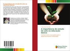 Couverture de A importância do estudo do solo na educação básica