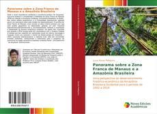 Bookcover of Panorama sobre a Zona Franca de Manaus e a Amazônia Brasileira